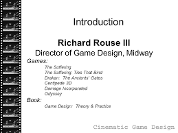 game design theory introduction richard rouse iii director of game design midway games