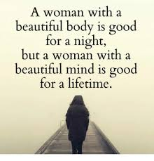 Beautiful Woman Meme - a woman with a beautiful body is good for a night but a woman with a