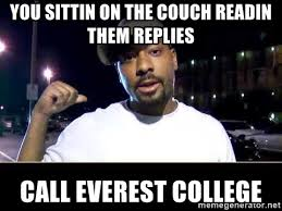 College Guy Meme - you sittin on the couch readin them replies call everest college