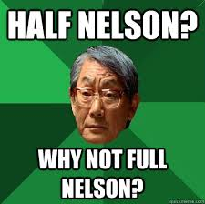 Meme Nelson - half nelson why not full nelson high expectations asian father