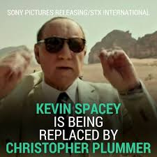Finished Meme - kevin spacey is being replaced by christopher plummer in an