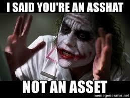 Ass Hat Meme - i said you re an asshat not an asset joker mind loss meme generator