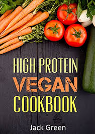 vegan high protein vegan cookbook vegan diet gluten free u0026 dairy