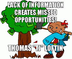 Meme Loftin - lack of information creates missed opportunities thomas tj loftin