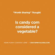 Candy Corn Meme - candy corn shut up i m talking