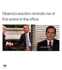 Funny Office Memes - obama s reaction reminds me of this scene in the office i am dead