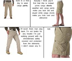 Cargo Pants Meme - sure is a nice actually i think you ll day to wear find that this is