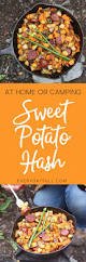 Thanksgiving Camping Recipes Sweet Potato Hash Gourmet Camping Or Fancy Dinner In Sweet