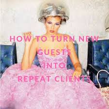 how to turn guests into repeat clients salons spa and