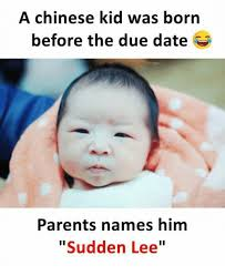 a chinese kid was born before the due date parents names him sudden