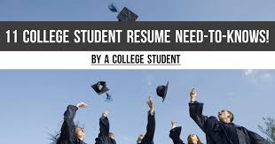 How To Write A College Student Resume The Top 11 College Student Resume Need To Knows By A College