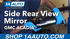 how to replace install side rear view mirror 07 13 gmc acadia