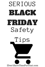 black friday safety tips i don t time for that
