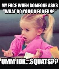 What Do You Do Memes - squat meme gym memes fitness memes crossfit gym funny