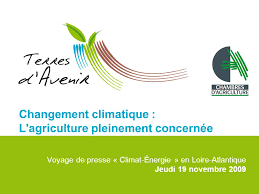 chambre d agriculture de loire atlantique changement climatique l agriculture pleinement concernée ppt