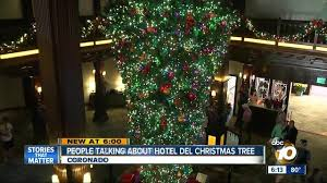 san antonio tree lighting 2017 people talking about hotel del coronado christmas tree 10news com