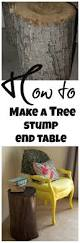 How To Build A Stump by Diy Tree Stump End Table Stump Table Nature And How To Make An