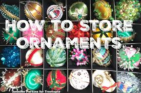 how to store holiday ornaments blog treetopia com
