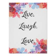 Love Laugh Live Live Laugh Love Posters Zazzle Co Uk