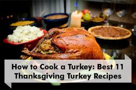 how to cook a turkey 11 best thanksgiving turkey recipes big r