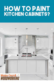 how to properly paint cabinets how to paint kitchen cabinets painting kitchen cabinets