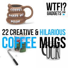 22 creative hilarious u0026 funny coffee mugs