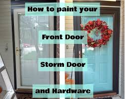 Painting Interior Doors by Fix Lovely How To Paint Your Front Door Storm Door And Hardware