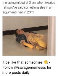 Bed Meme - 25 best memes about laying in bed laying in bed memes