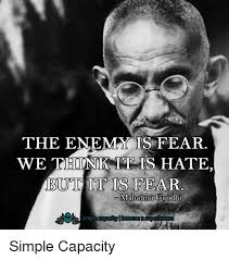 Gandhi Memes - the enemy is fear we think it is hate but it is fear mahatma gandhi