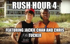 Chris Tucker Memes - rush hour 4 featuring jackie chan and chris tucker rush hour
