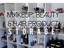 hair and makeup storage my makeup beauty hair product storage charyjay