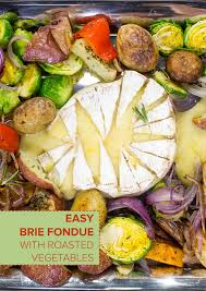 robyn lawley u0027s brie cheese fondue with roasted vegetables recipe
