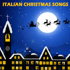 italian christmas songs traditional christmas carols and songs