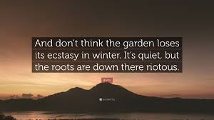 garden in winter quotes 21 best garden thoughts images on