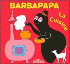 cuisine barbapapa barbapapa la cuisine lisez