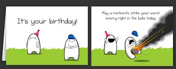 happy birthday e cards horrible cards happy birthday cards by the oatmeal