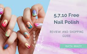 5 7 10 free nail polish review and shopping guide riatta