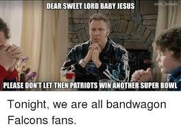 Nfl Bandwagon Memes - dear sweet lord baby jesus memes please don t let then patriots win