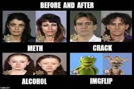 Any Drugs Or Alcohol Meme - before and after imgflip