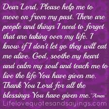 dear lord please help me to move on from my past there are