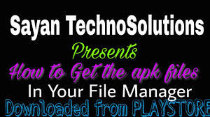how to get apk file how to get apk files in file manager downloaded from playstore