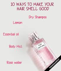 best light clean smelling perfume hair perfume 10 ways to make your hair smell good theindianspot