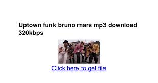 free download mp3 bruno mars uptown uptown funk bruno mars mp3 download 320kbps google docs
