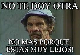 Don Ramon Meme - don ramon enojado memes on memegen
