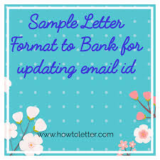 sample letter format to bank for updating email id in sb account