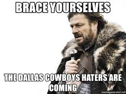 Cowboy Hater Memes - brace yourselves the dallas cowboys haters are coming winter is