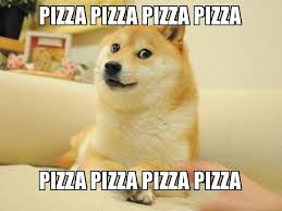 Meme Pizza - pizza pizza pizza pizza pizza pizza pizza pizza doge make a meme