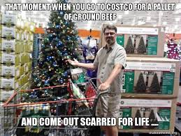 Costco Meme - that moment when you go to costco for a pallet of ground beef and