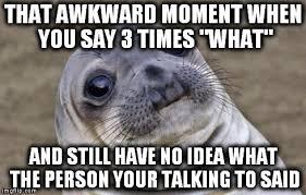 Awkward Moment Meme - awkward moment sealion meme imgflip