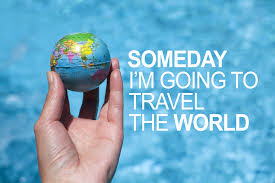 traveling the world images If you dream of traveling the world here are some words for you jpg